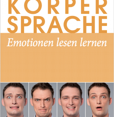 Körpersprache - Emotionen lesen lernen